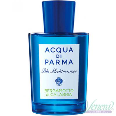 Acqua di Parma Blu Mediterraneo Bergamotto di Calabria EDT 150ml Мъже и Жени БЕЗ ОПАКОВКА Унисекс Парфюми без опаковка