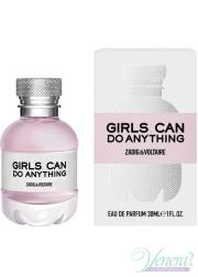 Zadig & Voltaire Girls Can Do Anything EDP 30ml για γυναίκες Γυναικεία Аρώματα
