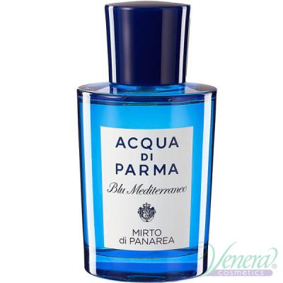 Acqua di Parma Blu Mediterraneo Mirto di Panarea EDT 150ml Мъже и Жени БЕЗ ОПАКОВКА Унисекс Парфюми без опаковка