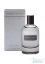 Bottega Veneta Pour Homme Extreme EDT 90ml за Мъже БЕЗ ОПАКОВКА