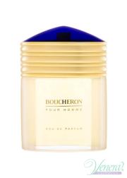 Boucheron Pour Homme EDP 100ml για άνδρες ασυσκεύαστo Προϊόντα χωρίς συσκευασία