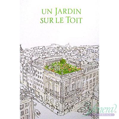 Hermes Un Jardin Sur Le Toit EDT 100ml за Мъже и Жени БЕЗ ОПАКОВКА Унисекс Парфюми без опаковка