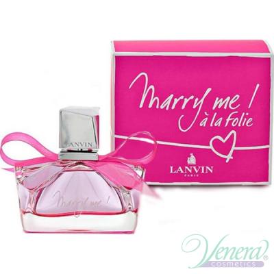Lanvin Marry Me! a la Folie EDP 50ml за Жени Дамски Парфюми