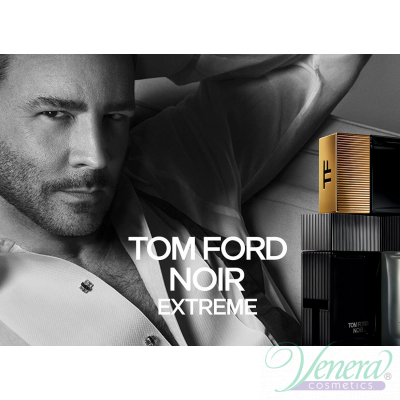Tom Ford Noir Extreme EDP 50ml for Men Men's Fragrance