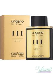 Ungaro Pour L'Homme III Oud EDT 100ml για άνδρες Men's Fragrance